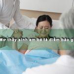 Điềm lành dữ sau giấc mơ sinh con